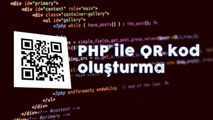 PHP ile QR Kod Oluşturma
