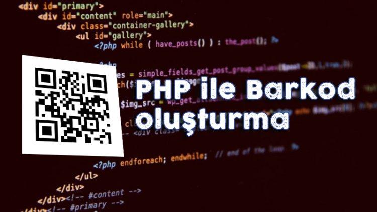 PHP ile Barkod Oluşturma